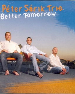 Sárik Péter Trio: Better tomorrow