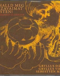 Gryllus-Sebestyén: Halld meg szavaimat Isten! Tizenegy új zsoltár