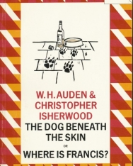 W. H. Auden: The Dog Beneath the Skin or Where is Francis?