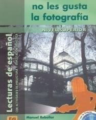 A los muertos no les gusta la fotografía con CD- Lecturas de espanol Nivel superior 1