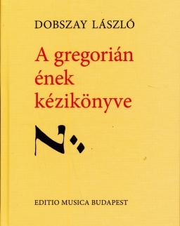 Dobszay László: A gregorián ének kézikönyve
