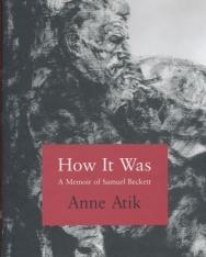 Anne Atik: How it Was - A Memoir of Samuel Beckett