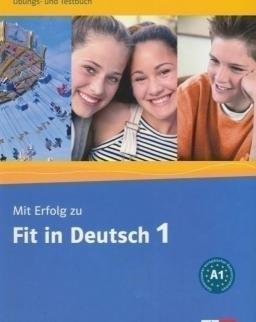 Mit Erfolg zu Fit in Deutsch 1 Übungs- und Testbuch niveau A1