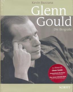 Kevin Bazzana: Glenn Gould - die Biografie + CD