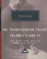 Miklós Bánffy: The Transylvanian Trilogy, Volumes II & III: They Were Found Wanting, They Were Divided