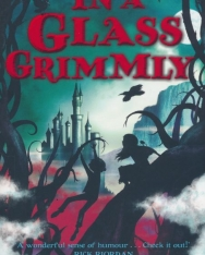 Adam Gidwitz: In a Glass Grimmly (Grimm Series)