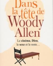 Dans la tete de Woody Allen - Le cinéma, Dieu, le sexe et le reste...