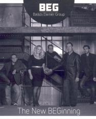 Balázs Elemér Group: The New BEGinning