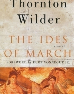 Thornton Wilder: The Ides of March - A Novel