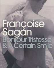 Francoise Sagan: Bonjour Tristesse and a Certain Smile