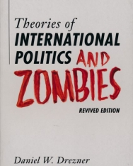 Daniel W. Drezner: Theories of International Politics and Zombies: Revived Edition