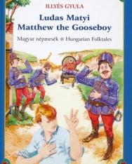 Illyés Gyula: Ludas Matyi / Matthew the Gooseboy