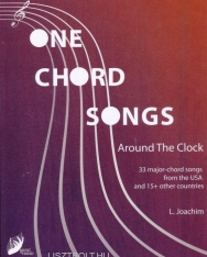 Joachim László: One Chord Songs - Around the Clock (33 major-chord songs from the USA and 15 +other Countries)