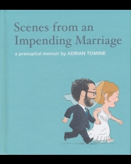 Scenes from an Impending Marriage: a prenuptial memoir