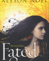 Alyson Noel : Fated (The Soul Seekers Book 1)