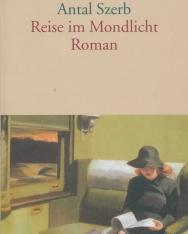 Szerb Antal: Reise im Mondlicht (Utas és holdvilág német nyelven)