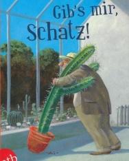 Ellen Berg: Gib's mir, Schatz!: (K)ein Fessel-Roman