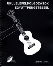 Joachim László: Ukulelefeldolgozások együttpengetéssel - Hogyan ötvözzünk dallamot kísérettel ukulelén?