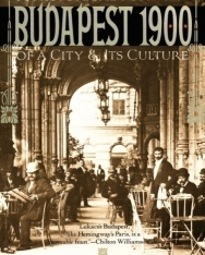 Budapest 1900 - A Historical Portrait of a City & its Culture