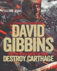David Gibbins: Destroy Carthage