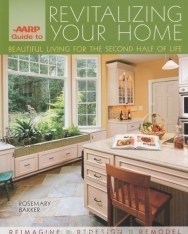 AARP Guide to Revitalizing Your Home - Beautiful Living for the Second Half of Life