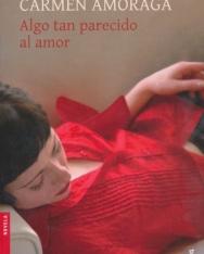 Carmen Amoraga: Algo tan parecido al amor