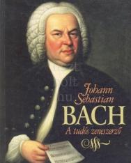 Christoph Wolff: J. S. Bach, a  tudós zeneszerző
