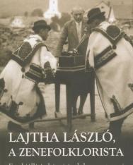 Lajtha László, a zenefoklklorista - egy kiállítás képei és dokumentumai