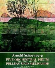 Arnold Schoenberg: Five Orchestral Pieces, Pelleas und Melisande - partitúra