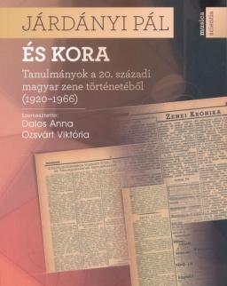 Dalos Anna-Ozsvárt Viktória: Járdányi Pál és kora