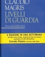 Claudio Magris: Livelli di guardia. Note civili (2006-2011)