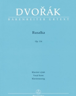Antonín Dvorák: Rusalka - zongrorakivonat (cseh, német, angol)