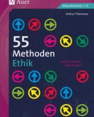 55 Methoden Ethik: einfach, kreativ, motivierend