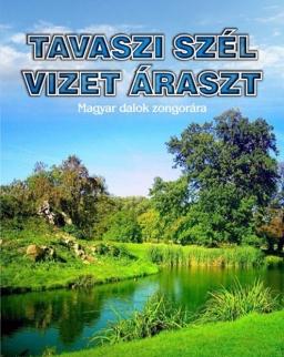 Tavaszi szél vizet áraszt - magyar dalok zongorára