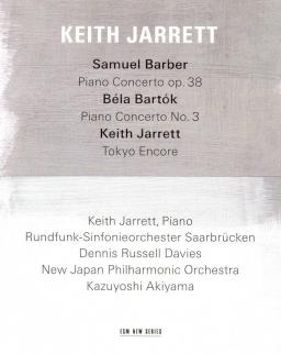 Samuel Barber: Piano concerto op. 38, Bartók Béla: Piano concerto No. 3, Keith Jarrett: Tokyo encore