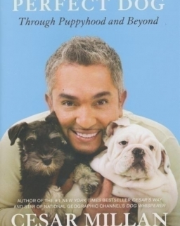 Cesar Millan: How to Raise the Perfect Dog