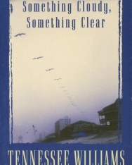 Tennessee Williams: Something Cloudy, Something Clear