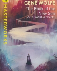 Gene Wolfe: The Book Of The New Sun - Sword and Citadel Volume 2