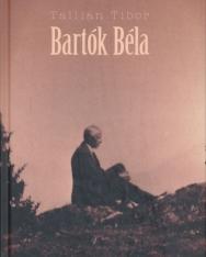 Tallián Tibor: Bartók Béla