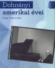 Kusz Veronika: Dohnányi amerikai évei