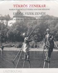 Tükrös zenekar: Erdők, vizek zenéje (Maros és Küküllő vidéki magyar népzene)