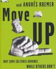 Clotaire Rapaille and Andrés Roemer: Move Up: Why Some Cultures Advance While Others Don't
