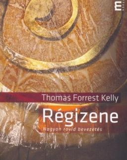 Thomas Forrest Kelly: Régizene - nagyon rövid bevezetés