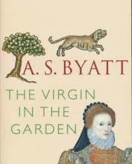 A. S. Byatt : The Virgin in the Garden