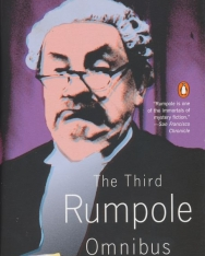 John Mortimer: The Third Rumpole Omnibus: Rumpole and the Age of Miracles / Rumpole a la Carte /Rumpole and the Angel of Death