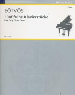 Eötvös Péter: Fünf frühe Klavierstücke / 5 korai zongoradarab