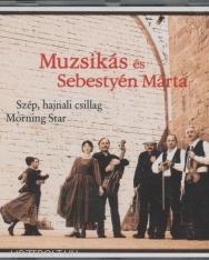 Muzsikás és Sebestyén Márta: Szép, hajnali csillag