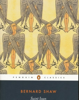 George Bernard Shaw: Saint Joan