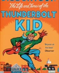 Bill Bryson: The Life And Times Of The Thunderbolt Kid