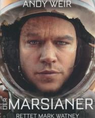Andy Weir: Der Marsianer: Rettet Mark Watney